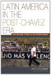 Latin America in the Post-Chávez Era