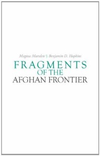 Fragments of the Afghan Frontier (Columbia/Hurst)