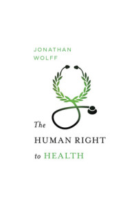 The Human Right to Health (Amnesty International Global Ethics Series)