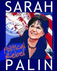 Sarah Palin; Political Rebel (Graphic Library