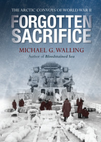 Forgotten Sacrifice: The Arctic Convoys of World War II