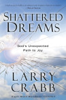 Shattered Dreams - Larry Crabb
