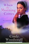 When the Morning Comes by Cindy Woodsmall