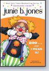 Junie B., First Grader: BOO...and I MEAN It! (Junie B. Jones)