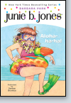 Junie B., First Grader: Aloha-ha-ha!