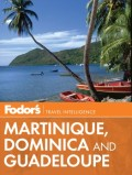 Fodor's Martinique, Dominica & Guadeloupe
