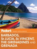Fodor's Barbados, St. Lucia, St. Vincent, the Grenadines & Grenada