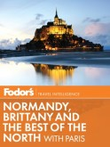 Fodor's Normandy, Brittany & the Best of the North