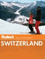 Fodor's Switzerland, 46th Edition