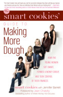 The Smart Cookies' Guide to Making More Dough and Getting Out of Debt