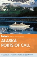 Fodor's Alaska Ports of Call