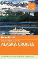 Fodor's The Complete Guide to Alaska Cruises