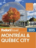 Fodor's Montreal & Quebec City 2015