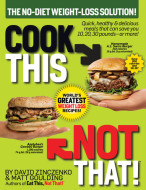 Cook This, Not That! World's Greatest Weight Loss Recipes