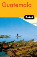 Fodor's Guatemala, 2nd Edition