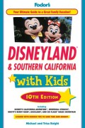 Fodor's Disneyland & Southern California with Kids, 10th Edition