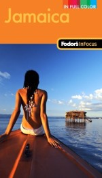 Fodor's In Focus Jamaica, 2nd Edition