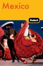 Fodor's Mexico, 26th Edition