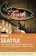 Fodor's Seattle, 5th Edition