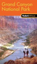 Fodor's In Focus Grand Canyon National Park, 1st Edition