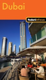 Fodor's In Focus Dubai, 1st Edition