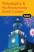 Fodor's Philadelphia & the Pennsylvania Dutch Country, 16th Edition