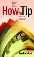 Fodor's FYI: How to Tip, 1st Edition