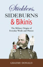 Sticklers, Sideburns and Bikinis