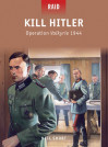 Kill Hitler - Operation Valkyrie 1944