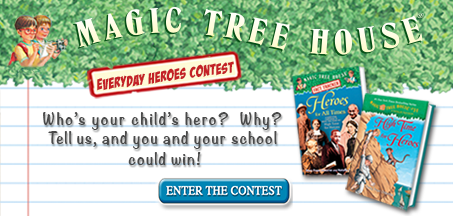 magic tree house essay contest Who's your everyday hero to enter the contest, please complete the entry form below a downloadable form is also available entry forms that are not completed online should be mailed to: magic tree house everyday heroes contest.