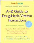 A-Z Guide to Drug-Herb-Vitamin Interactions Revised and Expanded 2nd Edition