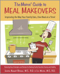 The Moms' Guide to Meal Makeovers