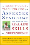 The Parents' Guide to Teaching Kids with Asperger Syndrome and Similar ASDs Real-Life Skills for Independence