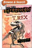 Finding the First T. Rex (Totally True Adventures)