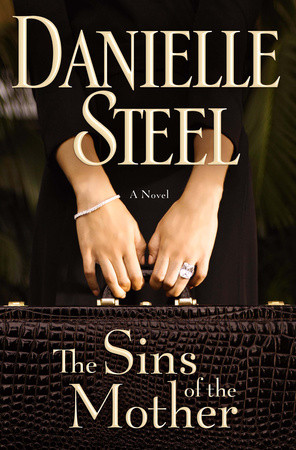 New Release:  The Sins of the Mother by Danielle Steel