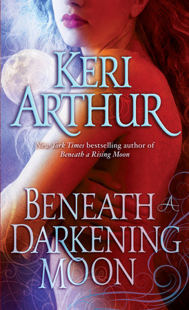 New Release:  Beneath the Darkening Moon by Keri Arthur