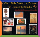 A Short Walk Around the Pyramids & Through the World of Art