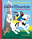 The Glass Mountain: Tales from Poland