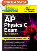 Cracking the AP Physics C Exam, 2016 Edition