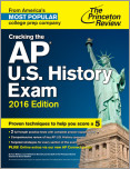 Cracking the AP U.S. History Exam, 2016 Edition