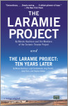 The Laramie Project and The Laramire Project: Ten Years Later