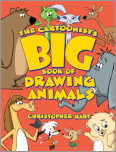 The Cartoonist's Big Book of Drawing Animals