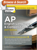 Cracking the AP English Language & Composition Exam, 2017 Edition