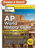 Cracking the AP World History Exam 2017, Premium Edition