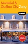 Fodor's Montreal and Quebec City 2009