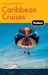 The Complete Guide to Caribbean Cruises, 3rd Edition