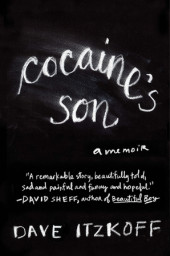 COCAINE'S SON by Dave Itzkoff