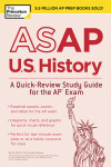 ASAP U.S. History: A Quick-Review Study Guide for the AP Exam