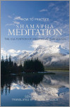 How to Practice Shamatha Meditation