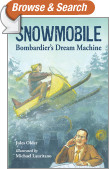 Snowmobile: Bombardier's Dream Machine